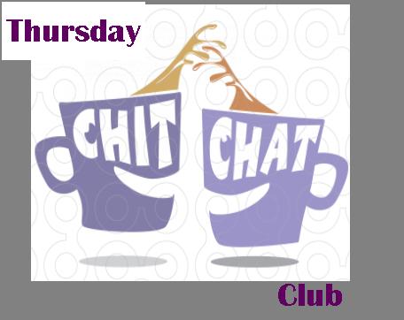 Thursday Chit Chat Club